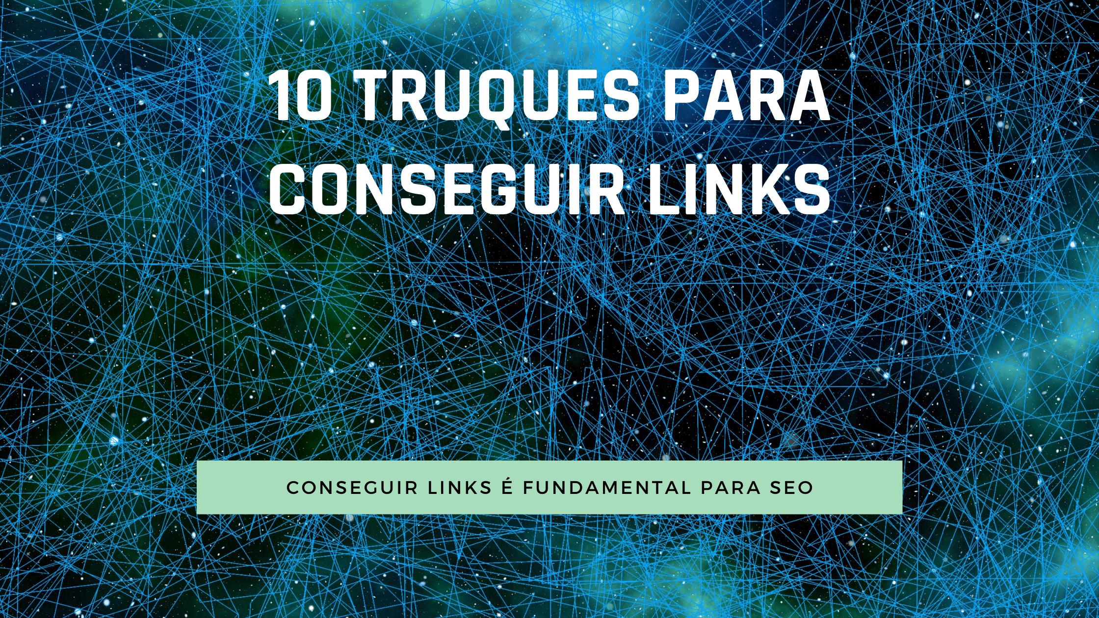 SEO: 10 truques fáceis para conseguir links