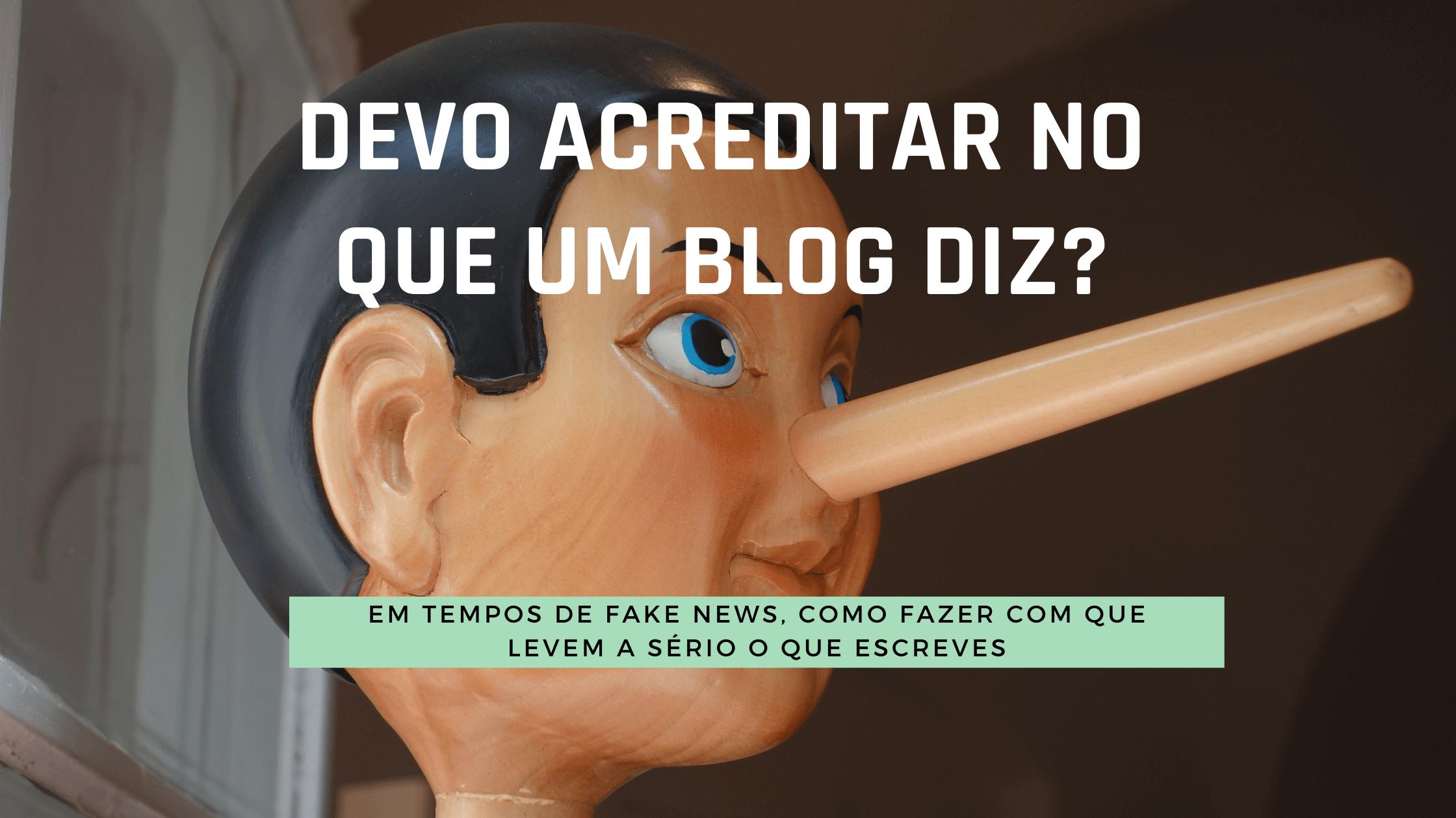 Credibilidade: Devo acreditar no que um blog diz?