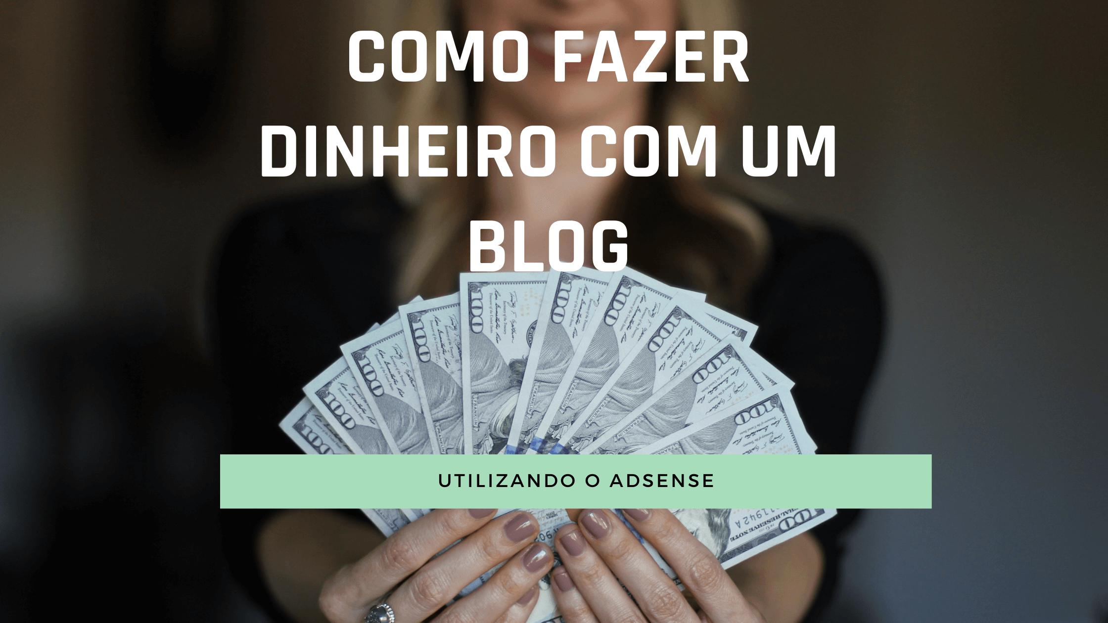 Adsense: Como fazer dinheiro com um blog