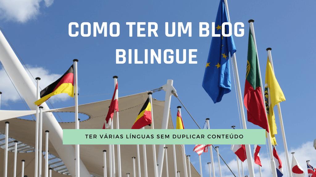 Como ter um blog bilingue